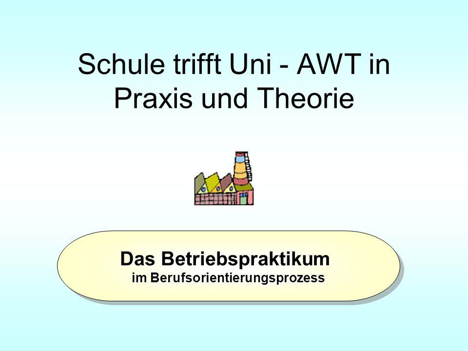 Schule trifft Uni - AWT in Praxis und Theorie