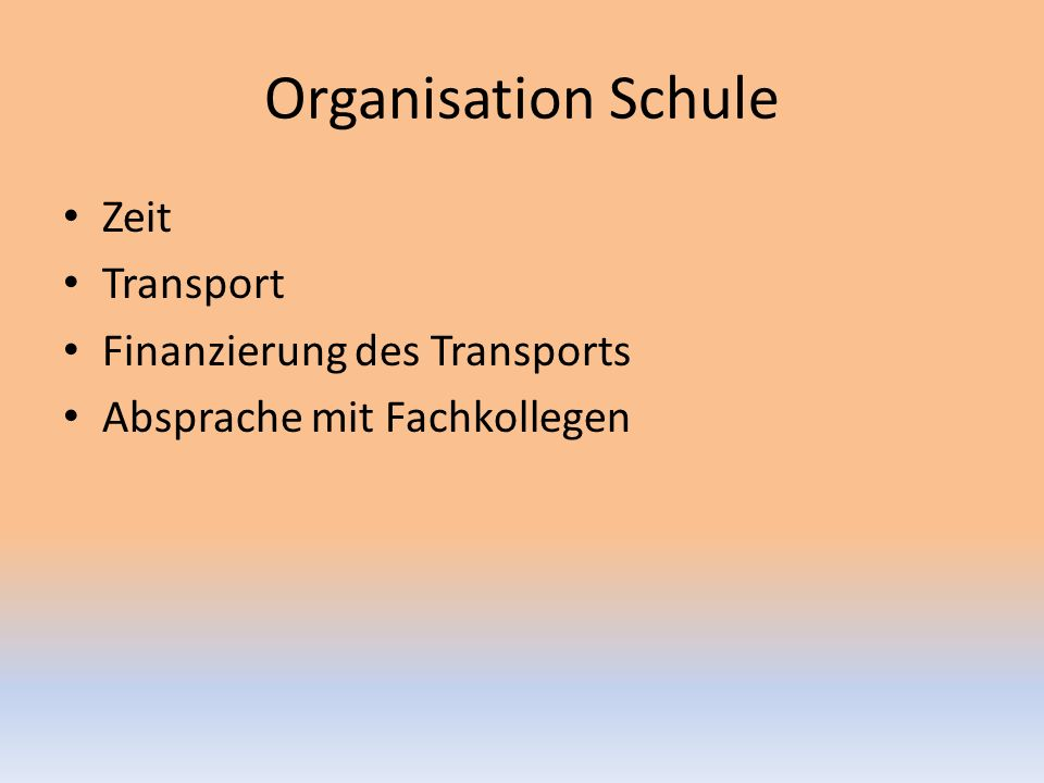 Organisation Schule Zeit Transport Finanzierung des Transports