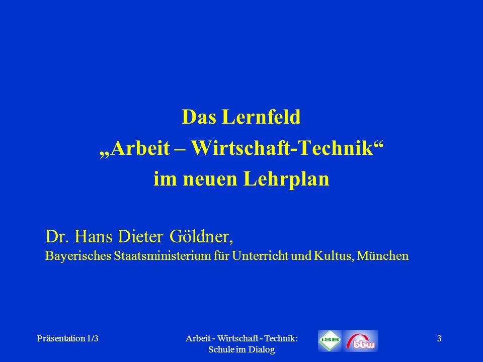 """Das Lernfeld """"Arbeit – Wirtschaft-Technik im neuen Lehrplan"""