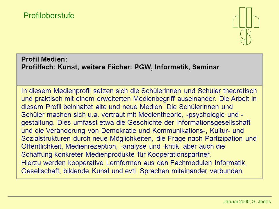Profil Medien: Profilfach: Kunst, weitere Fächer: PGW, Informatik, Seminar