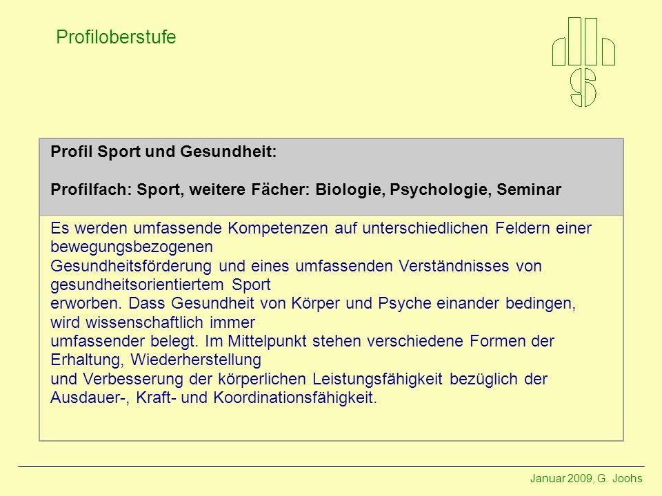 Profil Sport und Gesundheit: Profilfach: Sport, weitere Fächer: Biologie, Psychologie, Seminar