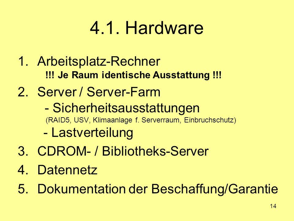 4.1. Hardware Arbeitsplatz-Rechner !!! Je Raum identische Ausstattung !!!