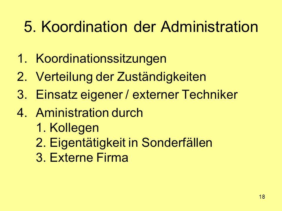 5. Koordination der Administration
