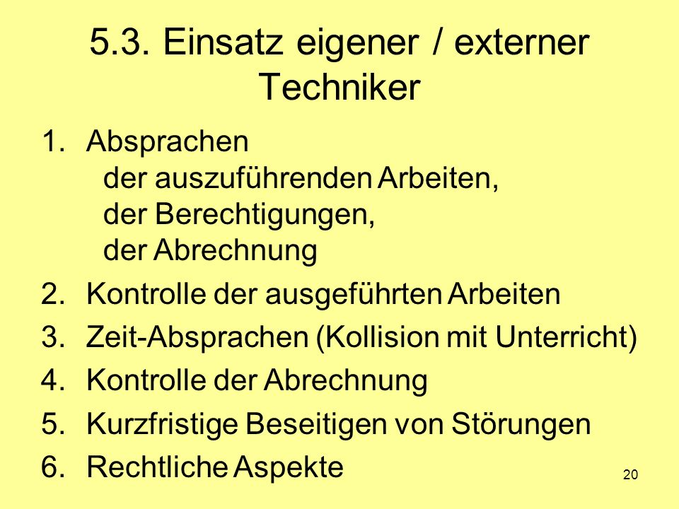 5.3. Einsatz eigener / externer Techniker