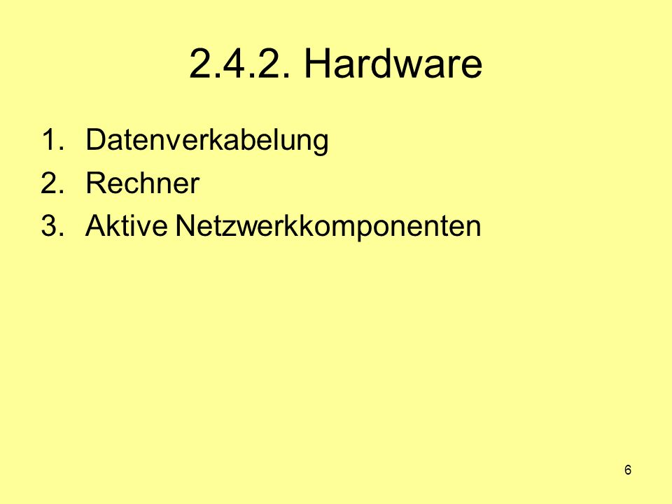 2.4.2. Hardware Datenverkabelung Rechner Aktive Netzwerkkomponenten
