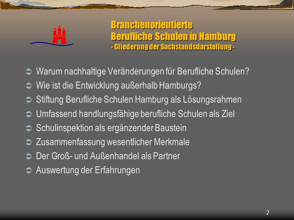 Branchenorientierte Berufliche Schulen in Hamburg - Gliederung der Sachstandsdarstellung -