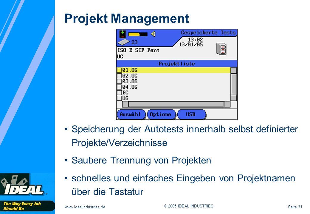 Projekt Management Speicherung der Autotests innerhalb selbst definierter Projekte/Verzeichnisse. Saubere Trennung von Projekten.