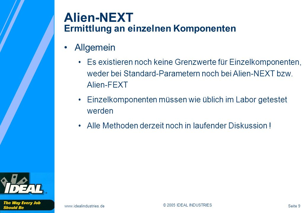 Alien-NEXT Ermittlung an einzelnen Komponenten
