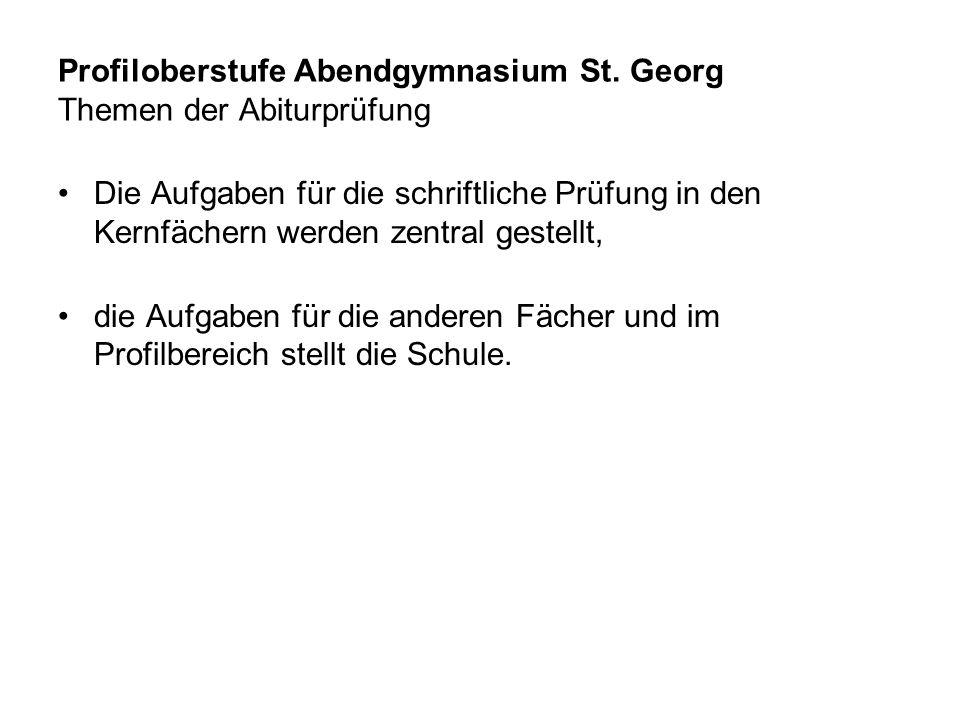 Profiloberstufe Abendgymnasium St. Georg Themen der Abiturprüfung