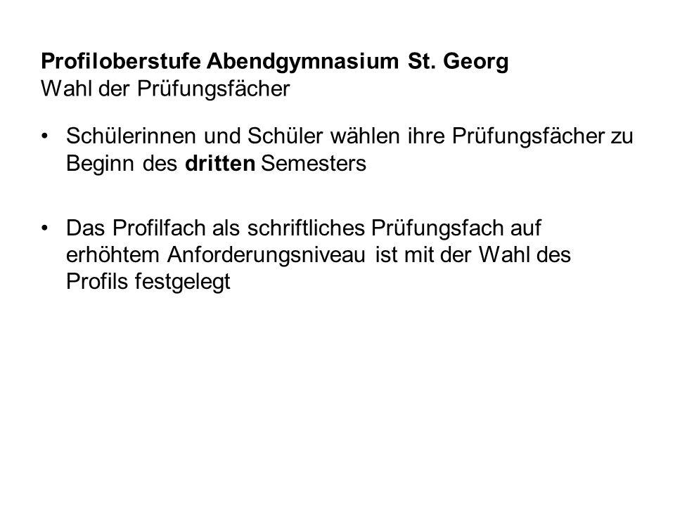 Profiloberstufe Abendgymnasium St. Georg Wahl der Prüfungsfächer