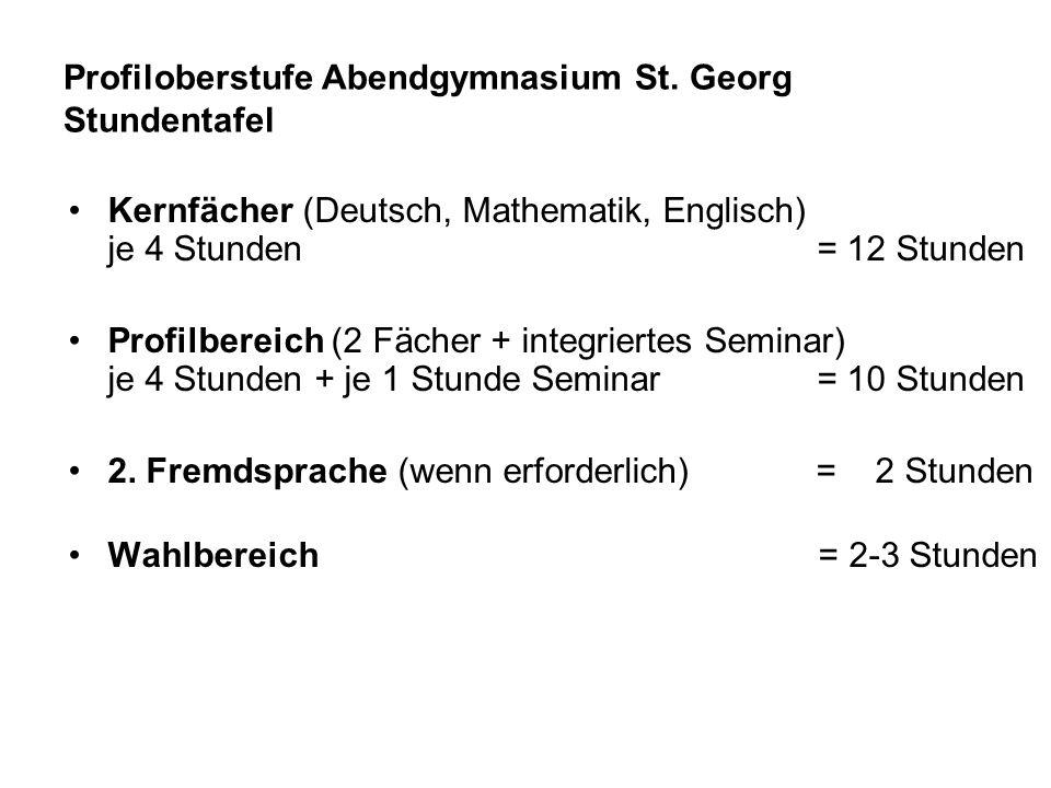 Profiloberstufe Abendgymnasium St. Georg Stundentafel