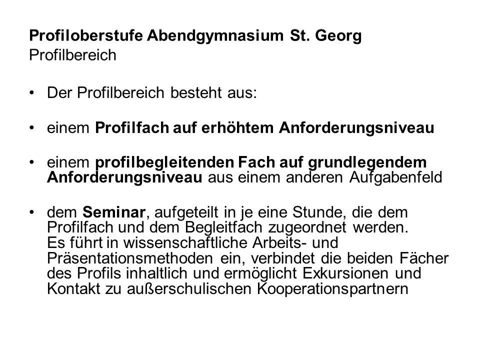 Profiloberstufe Abendgymnasium St. Georg Profilbereich