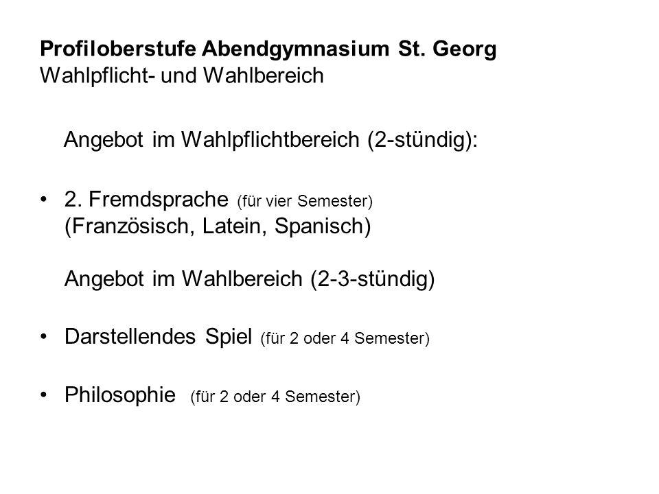 Profiloberstufe Abendgymnasium St. Georg Wahlpflicht- und Wahlbereich
