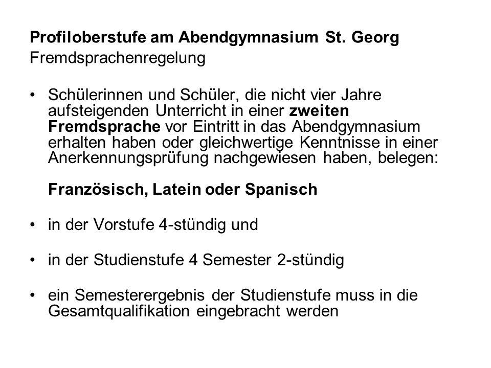 Profiloberstufe am Abendgymnasium St. Georg Fremdsprachenregelung