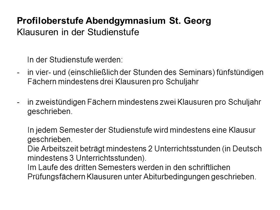 Profiloberstufe Abendgymnasium St. Georg Klausuren in der Studienstufe