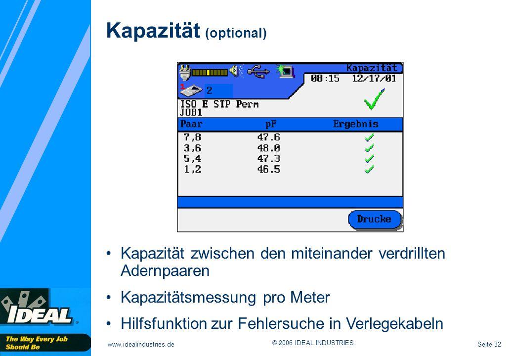 Kapazität (optional) Kapazität zwischen den miteinander verdrillten Adernpaaren. Kapazitätsmessung pro Meter.