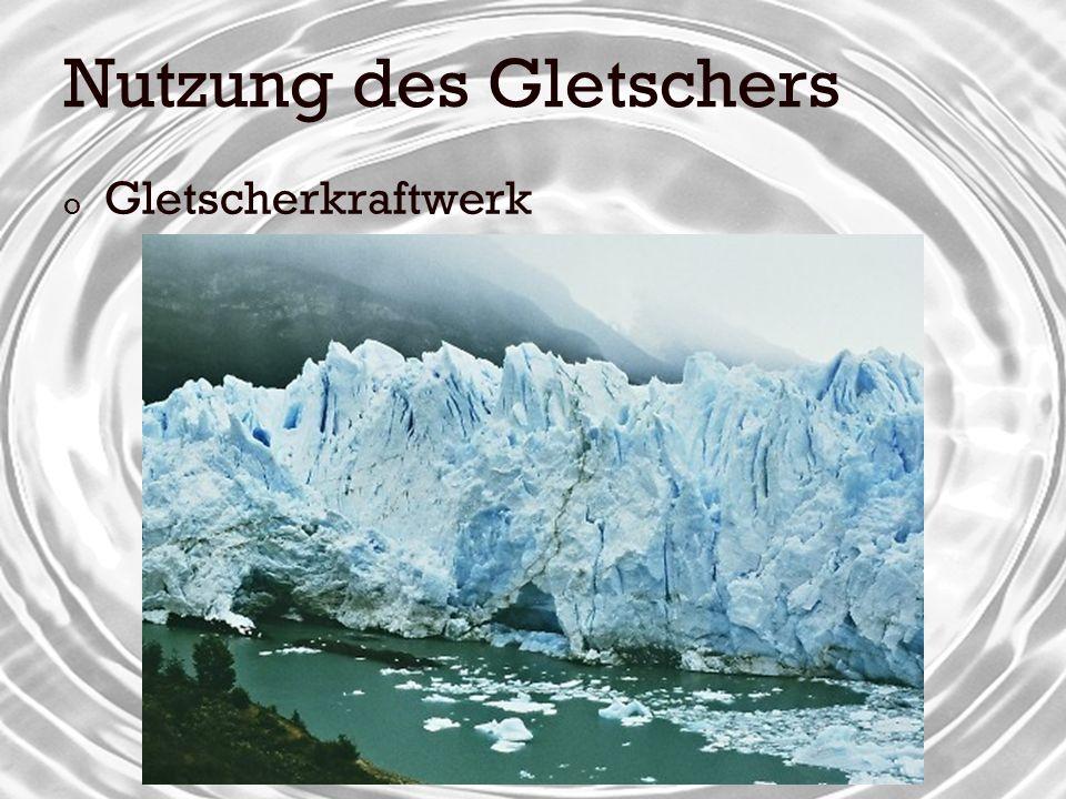 Nutzung des Gletschers