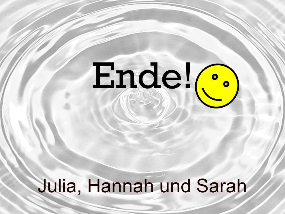 Ende! Julia, Hannah und Sarah