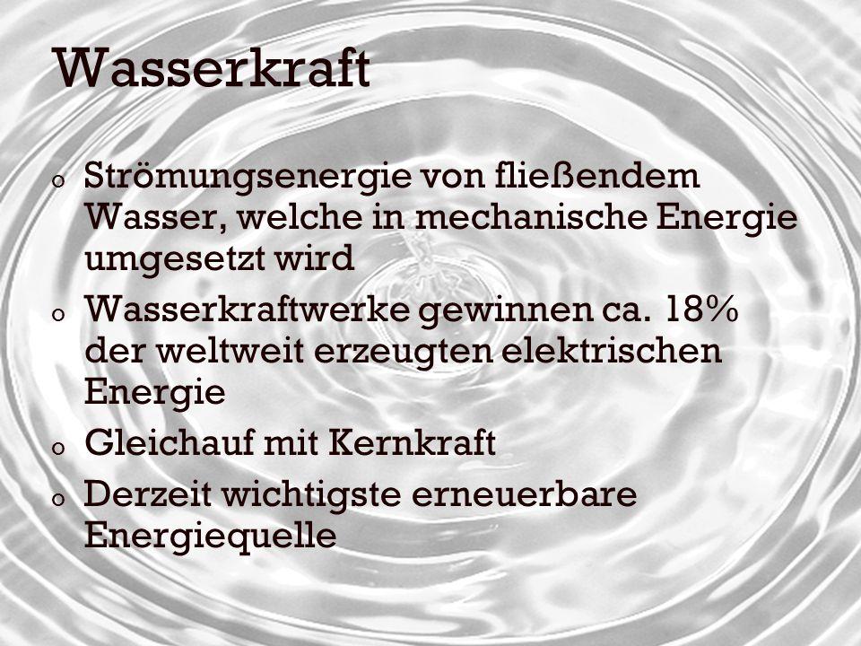 Wasserkraft Strömungsenergie von fließendem Wasser, welche in mechanische Energie umgesetzt wird.