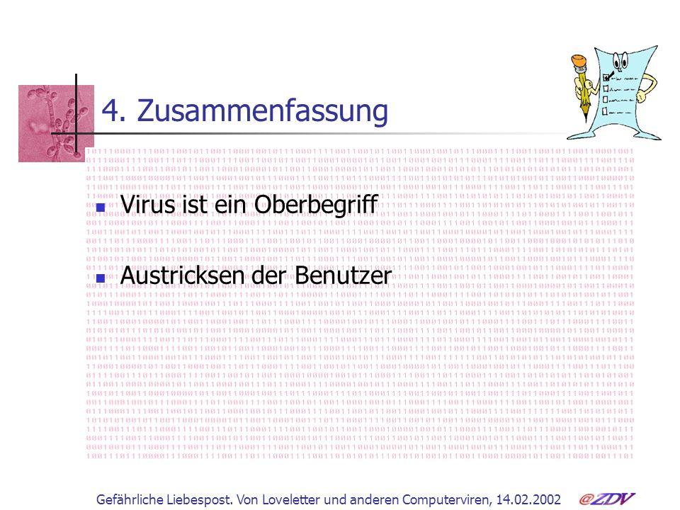 4. Zusammenfassung Virus ist ein Oberbegriff Austricksen der Benutzer
