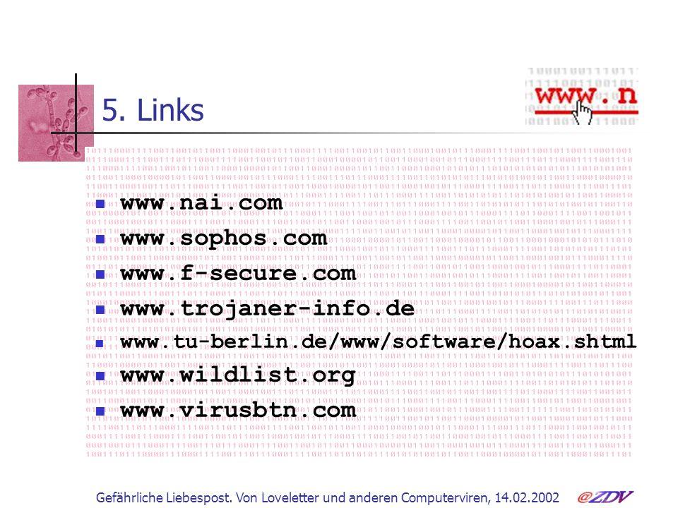 5. Links www.nai.com www.sophos.com www.f-secure.com