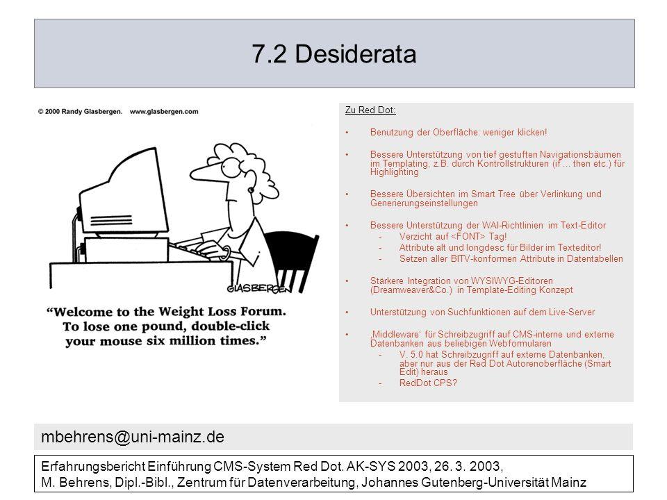 7.2 Desiderata mbehrens@uni-mainz.de