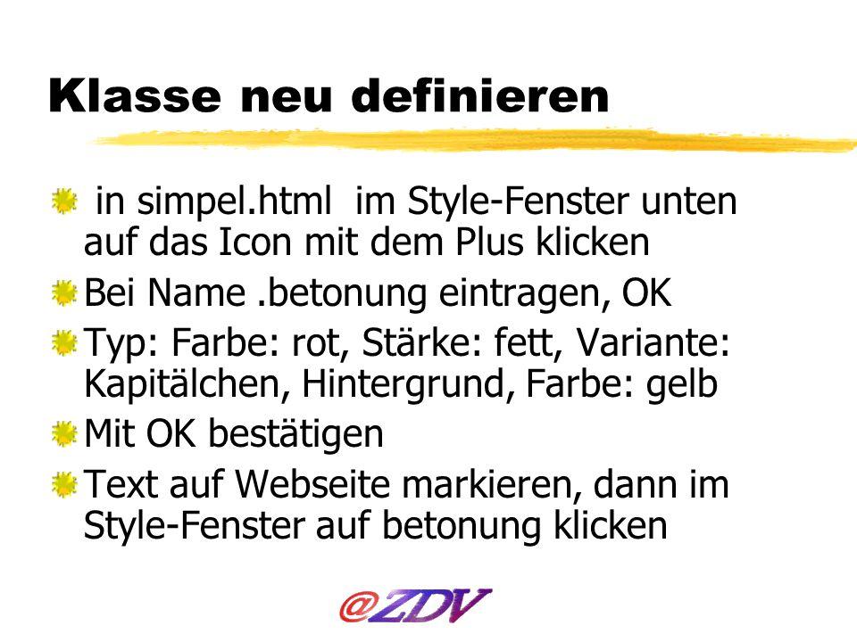 Klasse neu definieren in simpel.html im Style-Fenster unten auf das Icon mit dem Plus klicken. Bei Name .betonung eintragen, OK.