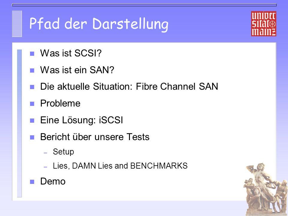 Pfad der Darstellung Was ist SCSI Was ist ein SAN