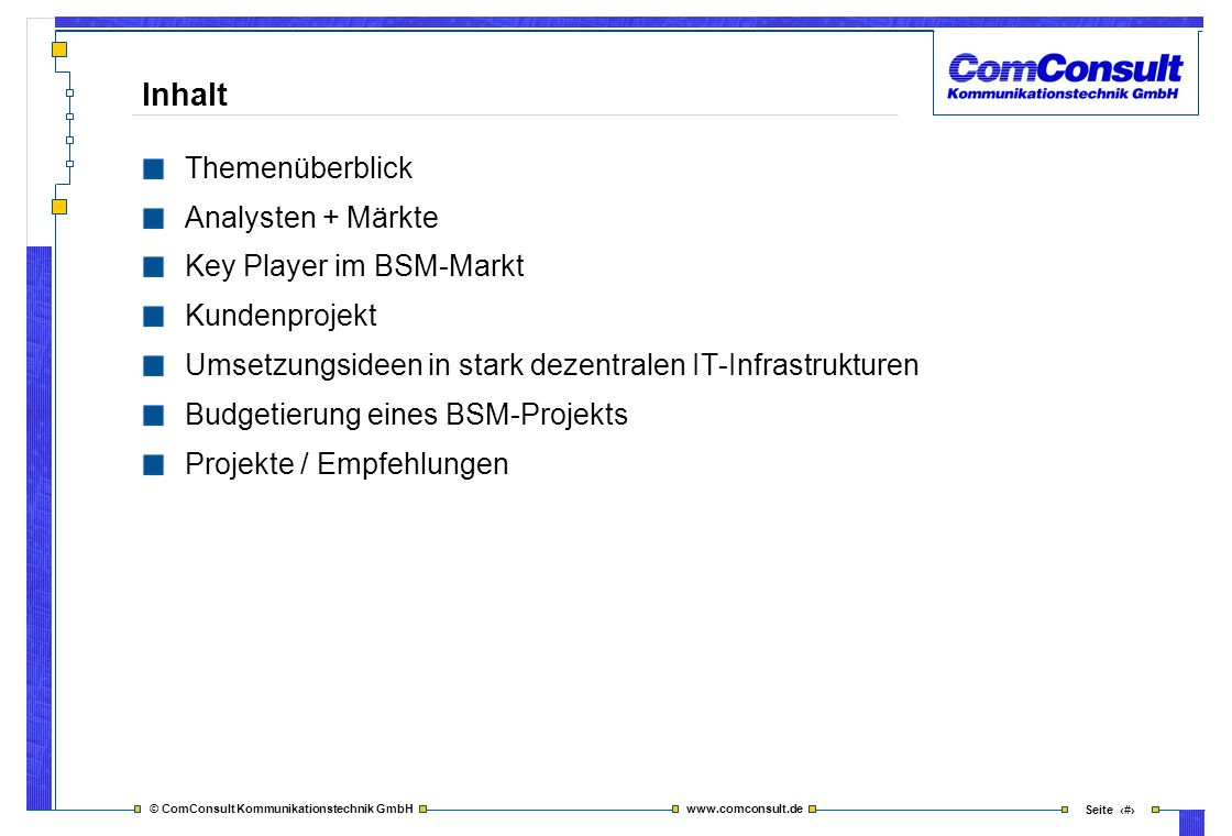 Inhalt Themenüberblick Analysten + Märkte Key Player im BSM-Markt
