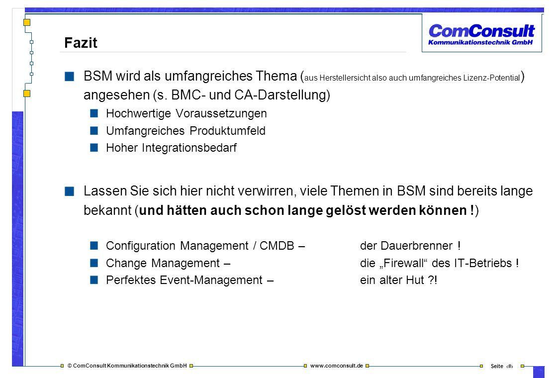 Fazit BSM wird als umfangreiches Thema (aus Herstellersicht also auch umfangreiches Lizenz-Potential) angesehen (s. BMC- und CA-Darstellung)