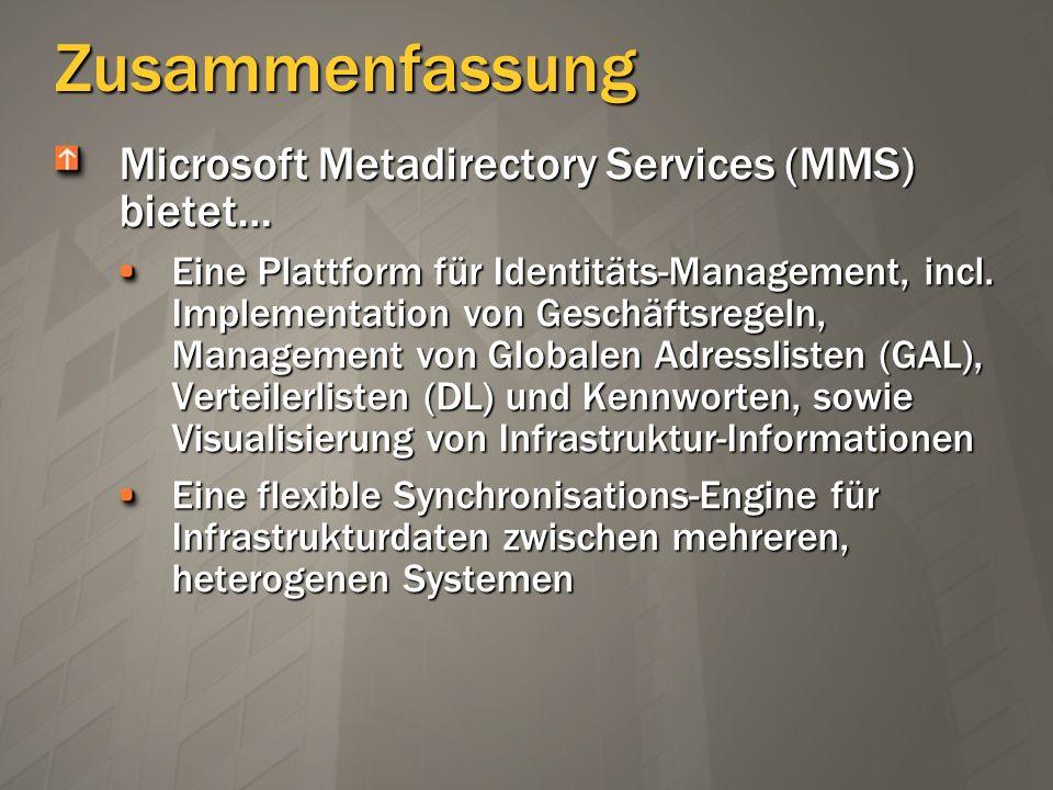 Zusammenfassung Microsoft Metadirectory Services (MMS) bietet…