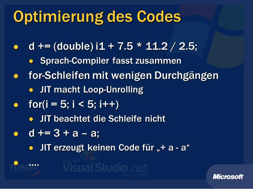 Optimierung des Codes d += (double) i1 + 7.5 * 11.2 / 2.5;