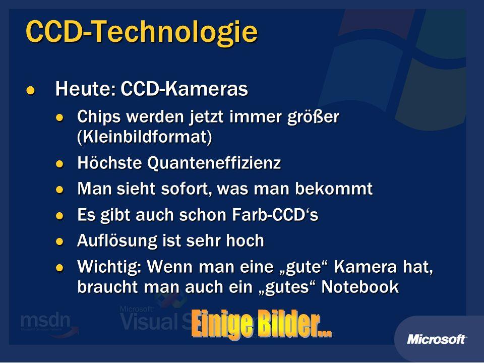 CCD-Technologie Einige Bilder... Heute: CCD-Kameras