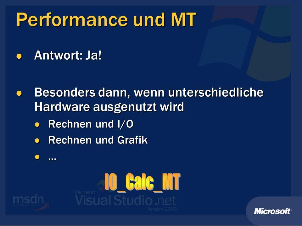 Performance und MT IO_Calc_MT Antwort: Ja!