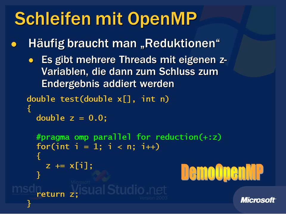 """Schleifen mit OpenMP DemoOpenMP Häufig braucht man """"Reduktionen"""