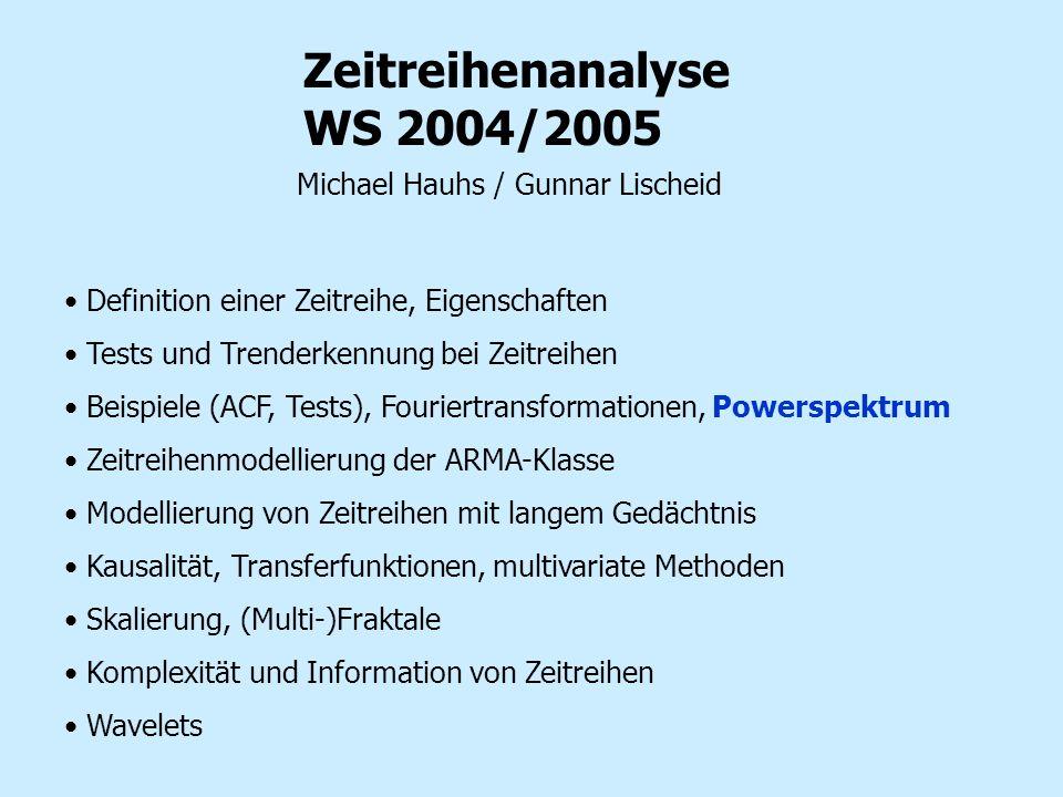 Zeitreihenanalyse WS 2004/2005 Michael Hauhs / Gunnar Lischeid