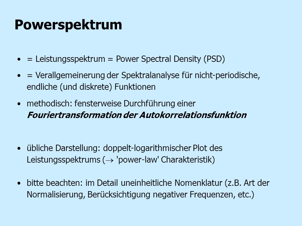 Powerspektrum = Leistungsspektrum = Power Spectral Density (PSD)
