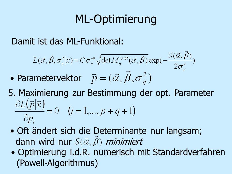 ML-Optimierung Damit ist das ML-Funktional: Parametervektor