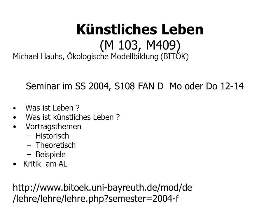 Künstliches Leben (M 103, M409)