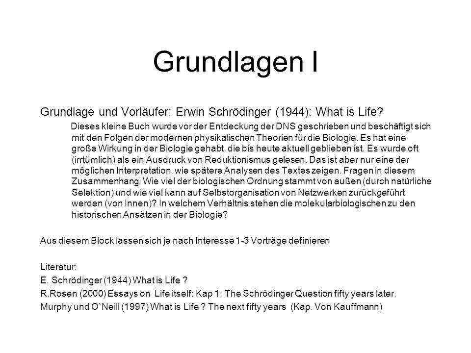 Grundlagen I Grundlage und Vorläufer: Erwin Schrödinger (1944): What is Life