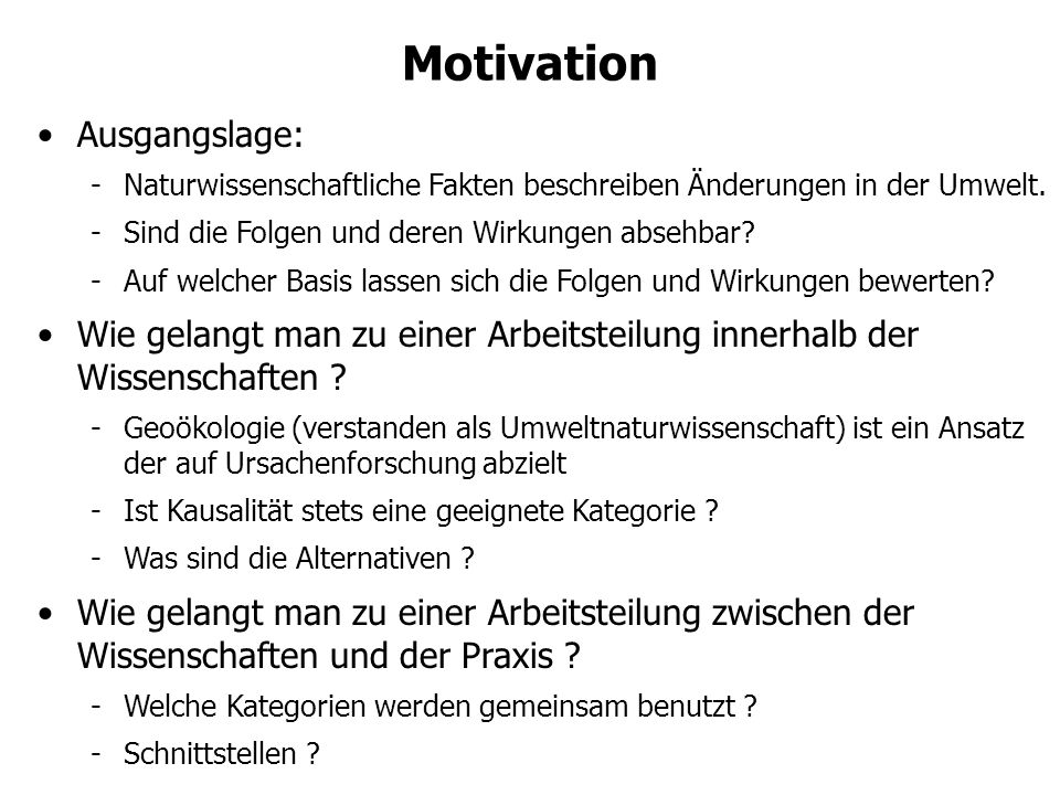 Motivation Ausgangslage: