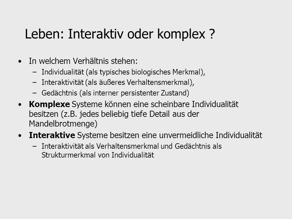 Leben: Interaktiv oder komplex