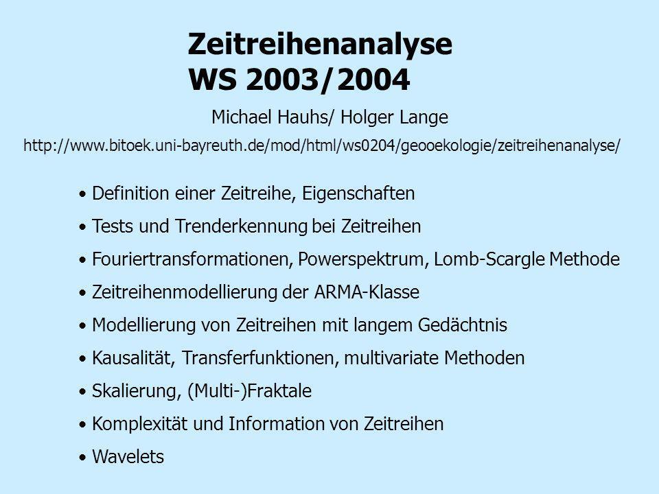 Zeitreihenanalyse WS 2003/2004 Michael Hauhs/ Holger Lange