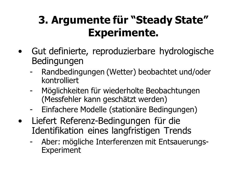 3. Argumente für Steady State Experimente.