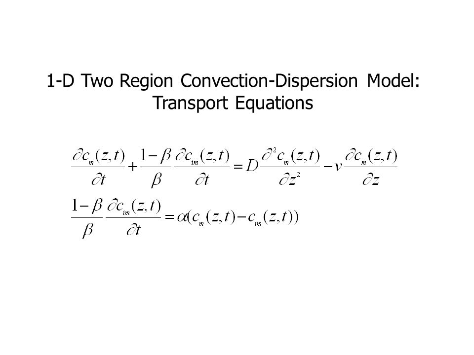 1-D Two Region Convection-Dispersion Model: Transport Equations