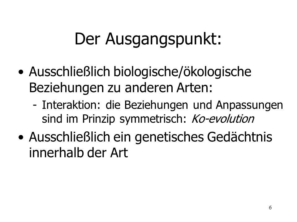 Der Ausgangspunkt: Ausschließlich biologische/ökologische Beziehungen zu anderen Arten: