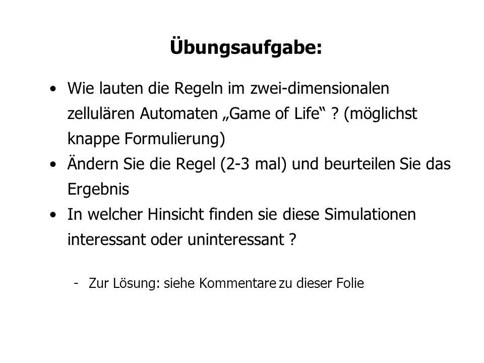 """Übungsaufgabe: Wie lauten die Regeln im zwei-dimensionalen zellulären Automaten """"Game of Life (möglichst knappe Formulierung)"""