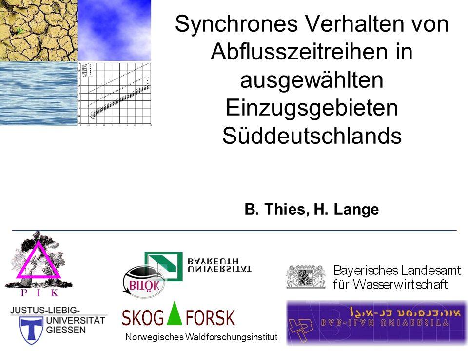 Synchrones Verhalten von Abflusszeitreihen in ausgewählten Einzugsgebieten Süddeutschlands B. Thies, H. Lange