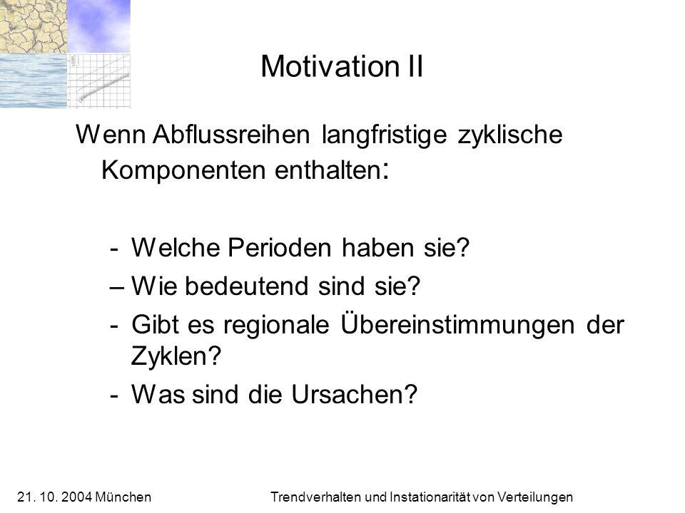 Motivation II Wenn Abflussreihen langfristige zyklische Komponenten enthalten: Welche Perioden haben sie