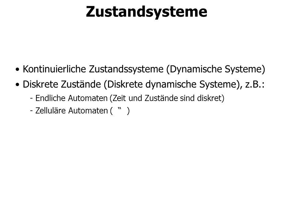 Zustandsysteme Kontinuierliche Zustandssysteme (Dynamische Systeme)